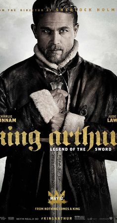 Directed by Guy Ritchie.  With Charlie Hunnam, Astrid Bergès-Frisbey, Jude Law, Djimon Hounsou. Robbed of his birthright, Arthur comes up the hard way in the back alleys of the city. But once he pulls the sword from the stone, he is forced to acknowledge his true legacy - whether he likes it or not.