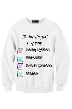 "Multi-lingual Sweatshirt | Yotta Kilo. Instead of movie quotes, ""that's what she said jokes"""