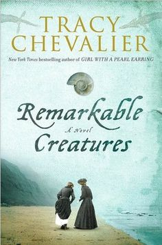 Remarkable Creatures Tracy Chevalier 0525951458 9780525951452 A voyage of discoveries, a meeting of two remarkable women, and extraordinary time and place enrich bestselling author Tracy Chevaliers enthralling new novel. From the - infantil elche Love Reading, Reading Lists, Book Lists, Reading Time, Reading Nook, I Love Books, Great Books, Books To Read, Amazing Books