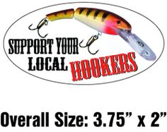 Support Your Local Hookers Vinyl Fishing Lure Decal Sticker Tacklebox Truck Fishing Equipment, Fishing Lures, Decals, Truck, Stickers, Ebay, Tags, Fishing Rigs, Trucks