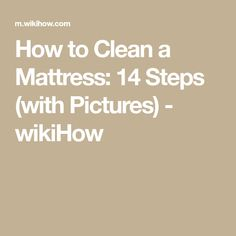 How to Clean a Mattress. You spend about a third of your life on your mattress, so this is one household item you should take careful steps to keep clean. Regular mattress cleaning can help reduce allergens in your bedroom and keep your. Clean Mattress Stains, Mattress Cleaning, Pillow Top Mattress, Foam Mattress, Matress Topper, Pee Stains, How To Apply Bronzer, Enzyme Cleaner, Life On A Budget