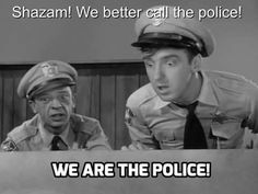 We Are the Police!