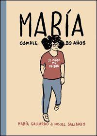 """""""María cumple 20 años"""" (Gallardo, Miguel; Gallardo, María)"""