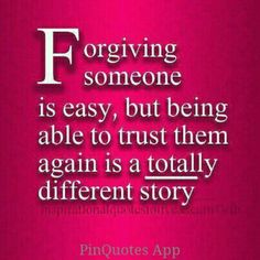 Forgiveness and trust do not go hand in hand