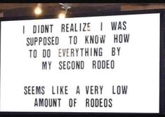 This isnt your first rodeo? You Funny, Really Funny, Funny Jokes, Amarillo By Morning, Funny Images, Funny Pictures, Sidewalk Signs, Horse Quotes, Most Popular Memes