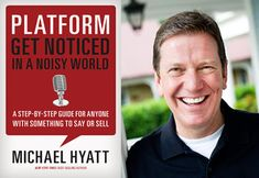 Platform to get noticed in a noisy world. A step-by-step guide for anyone with something to say or sell. Michael Hyatt    1. start with wow  2. prepare to launch  3. build your home base  4. expand your reach  5. engage your tribe  -keep your audience  -know your brand  -know your industry  -ask your fans