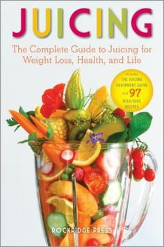 juicing recipes for weight loss   ... to Juicing for Weight Loss, Health, Life and 97 Delicious Recipes