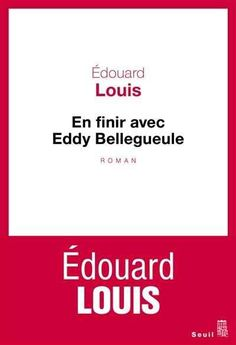 En finir avec Eddy Bellegueule eBook by Edouard Louis - Rakuten Kobo