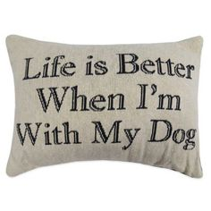 """Decorate your home with a fun accent piece with the """"Life is Better"""" Oblong Throw Pillow from The Vintage House by Park B. This pillow is printed with the phrase """"Life Is Better When I'm With My Dog"""" and will add a delightful touch to your decor. Dog Throw, Throw Pillows Bed, Accent Pillows, Floor Pillows, Decorative Throw Pillows, Lumbar Pillow, Dog Room Decor, Dorm Room Bedding, Bedroom"""