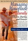 Managing Menopause Naturally by Dr. Emily Kane ... Good website for natural healing
