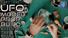 Part One | UFO Prop | Building The Model Ufo, Arts And Crafts, Art And Craft, Crafting