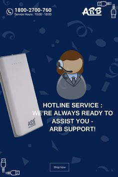 Hotline service : We're always ready to assist you - ARB Support!!  #ARBPowerBank‬ ‪#PowerBank‬  Shop Now:- http://www.arbpowerbank.com/