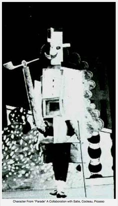"""The first """"Found Sound"""" performance was an art experiment conceived by Jean Cocteau with design by Pablo Picasso and music by Erik Satie. (""""found sound"""" - any sound not necessarily coaxed out of a traditional instrument) Image: Character From """"Parade"""" A Collaboration with Satie, Cocteau, Picasso."""