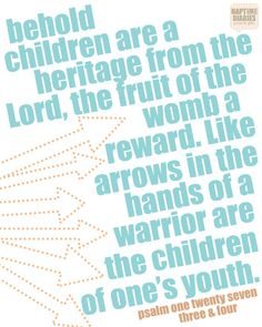 """Psalm 127:3,4 - Where are you aiming your """"arrows""""?  Are you directing them in the ways of the Lord?    """"Train a child in the way he should go, and when he is old he will not turn from it."""" Proverbs 22:6 NIV"""