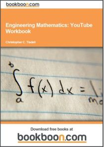 """The new ebook """"Engineering Mathematics: YouTube Workbook"""" takes learning to a new level by combining free written lessons with free online video tutorials. Each section within the workbook is linked to a video lesson on YouTube where the author discusses and solves problems step-by-step."""