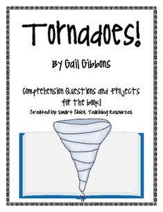 Tornadoes!, by G. Gibbons, Questions and Project Ideas & Sheets