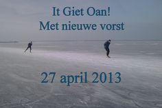 It giet Oan!  Met nieuwe vorst  27 april 2013