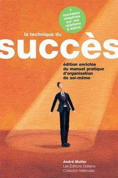 Florilège: La Technique du succès – Manuel pratique d'organisation de soi-même