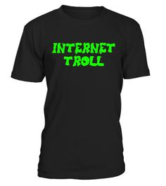 """# Internet Troll Funny T-shirt .  Special Offer, not available in shops      Comes in a variety of styles and colours      Buy yours now before it is too late!      Secured payment via Visa / Mastercard / Amex / PayPal      How to place an order            Choose the model from the drop-down menu      Click on """"Buy it now""""      Choose the size and the quantity      Add your delivery address and bank details      And that's it!      Tags: Do you purposefully start trouble on the Internet by…"""