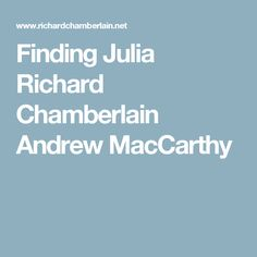 Finding Julia Richard Chamberlain Andrew MacCarthy