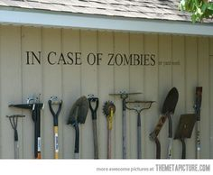 """Spectacular Wall Decals That Will Totally Change Your Space """"In Case of Zombies. Or Yard Work"""" The Walking Dead""""In Case of Zombies. Or Yard Work"""" The Walking Dead Storing Garden Tools, Garden Tool Storage, Gardening Tools, Organic Gardening, Gardening Memes, Urban Gardening, Gardening Supplies, Yard Tool Storage Ideas, Recycling Storage"""