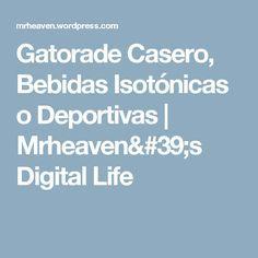 Gatorade Casero, Bebidas Isotónicas o Deportivas | Mrheaven's Digital Life