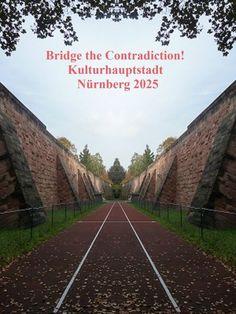 'Bridge the Contradiction! Nürnberg 2025 XXX' von Martin Blättner bei artflakes.com als Poster oder Kunstdruck $15.77