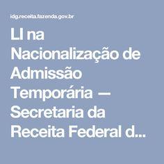 LI na Nacionalização de Admissão Temporária — Secretaria da Receita Federal do Brasil