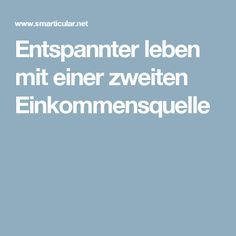 Entspannter leben mit einer zweiten Einkommensquelle Buisness, Business Management, Good To Know, Budgeting, Coaching, Health Fitness, Marketing, Money, Education