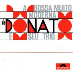 João Donato - A Bossa Muito Moderna De Donato E Seu Trio