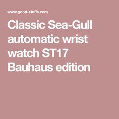 Classic Sea-Gull automatic wrist watch ST17 Bauhaus edition
