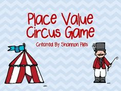 Here's a circus-themed place value game.