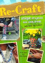 re-craft is a great book for reusing and recycling things into art projects...how to books to hook in 6-8 yr olds
