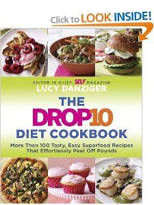The Drop 10 Diet Cookbook: More Than 100 Tasty, Easy Superfood Recipes That Effortlessly Peel Off Pounds: Lucy Danziger: