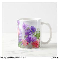 Sweet peas with words coffee mug