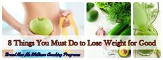 8 Things You Must Do to Lose Weight for Good #weightloss #healthyliving #portioncontrol #healthyeating #exercise
