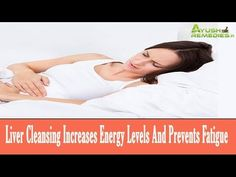 Ayurvedic Liver Cleansing Increases Energy Levels And Prevents Daily Fat...