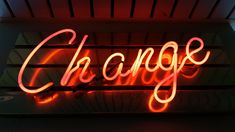 Change is Here! Are you ready to shine? -- Photo by: Ross Findon on Unsplash -- Formation Digital, Find Your Why, Der Plan, Change Management, Brand Management, Management Tips, House Smells, Neon Lighting, Dollar Stores