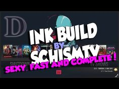 Sexy, Fast and Complete The INK Build by Schism TV Best Of KODI Build 2016! | Dimitrology