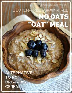 No Oats Oatmeal | healthylivinghowto.com