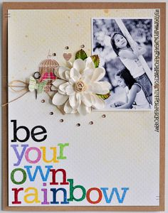 Be Your Own Rainbow by Sasha at @Studio_Calico