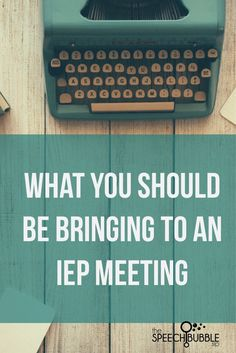 What you should be bringing to an IEP meeting