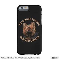 Pink And Black Abstract Yorkshire Terrier Barely There iPhone 6 Case