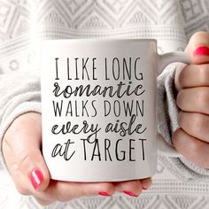 Funny mugs, I like long romantic walks down every aisle at Target, Target Mug, Mom Mugs, Wife Gift,