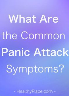 """""""Learn about panic attack symptoms and signs of panic attacks. Includes trusted information describing what panic attack symptoms feel like."""" www.HealthyPlace.com"""