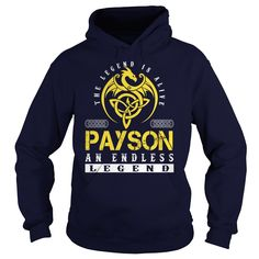 The Legend is Alive PAYSON An Endless Legend Name Shirts #gift #ideas #Popular #Everything #Videos #Shop #Animals #pets #Architecture #Art #Cars #motorcycles #Celebrities #DIY #crafts #Design #Education #Entertainment #Food #drink #Gardening #Geek #Hair #beauty #Health #fitness #History #Holidays #events #Home decor #Humor #Illustrations #posters #Kids #parenting #Men #Outdoors #Photography #Products #Quotes #Science #nature #Sports #Tattoos #Technology #Travel #Weddings #Women