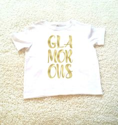 Glamorous quote Children's Toddler Tshirt. Sizes 2T 3t