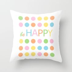 Be happy throw pillow cover on society6 by Limitation Free #inspirational