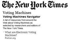 """The New York Times referenced Voting Machines ProCon.org on its resource titled """"Voting Machines"""" (accessed Sep. 5, 2012). ProCon.org was listed first in a """"list of resources from around the Web about Voting Machines as selected by researchers and editors of The New York Times."""""""