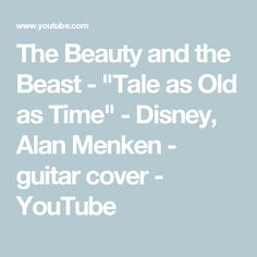 "The Beauty and the Beast - ""Tale as Old as Time"" - Disney, Alan Menken - guitar cover - YouTube"